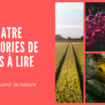 Quatre catégories de livres à lire pour découvrir la nature